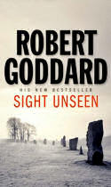 Cover of Sight Unseen by Robert Goddard shows a row of standing stones stretching out into the distance, on a hazy day. There are trees on the horizon