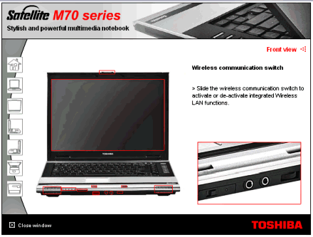 There is a switch at the front of the Toshiba Satellite M70 laptop