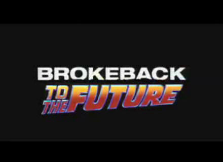 Black screen with the words Brokeback to the Future.
