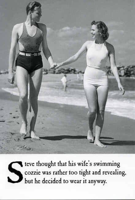 Steve thought that his wife's swimming cozzie was rather too tight and revealing, but he decided to wear it anyway.