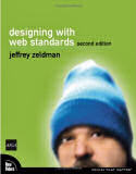 Designing With Web Standards (Second Edition)