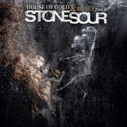 Stone Sour—House of Gold & Bones, Part 2 (2013)