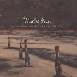 Martha Bean—When Shadows Return to the Sea